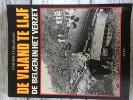 Boek: De Vijand Te Lijf/ De Belgen In Het Verzet - Historia