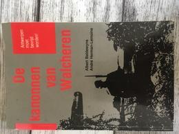 Boek: De Kanonnen Van Walcheren - Historia