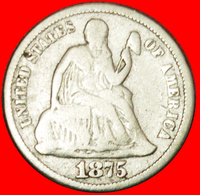 + SEATED LIBERTY (1837-1891): USA ★ DIME 1875 SILVER! LOW START ★ NO RESERVE! - Federal Issues