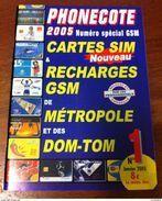 CATALOGUE PHONECOTE GSM COTATION CARTES SIM & RECHARGES GSM FRANCE TELECOM ET DOM TOM ITINERIS MOBICARTE SFR BOUYGUES - Telefoonkaarten