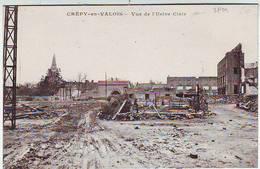 MILITARIA . GUERRE 1914.1918 . CREPY EN VALOIS . VUE DE L'USINE CLAIR - War 1914-18