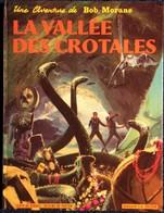 Vernes / Forton - BOB MORANE - N° 7 - La Vallée Des Crotales - DARGAUD - ( E.O. 1969 ) . - Bob Morane