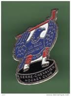 HOCKEY *** CLUB SERRE-CHEVALIE *** 1021 - Badges