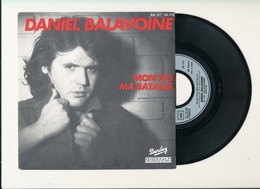 """DANIEL BALAVOINE  """" MON FILS MA BATAILLE """" Disque BARCLAY 1980  TRES BON ETAT - Rock"""