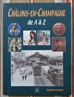 51 CHALONS EN CHAMPAGNE De A A Z Raymond Nomine Edit ALAN SUTTON - Champagne - Ardenne