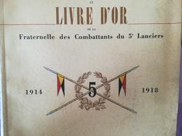 HISTORIQUE RÉGIMENTAIRE + LIVRE D OR DE LA FRATERNELLE DES COMBATTANTS 5e LANCIERS 1914 -1918 LIVRE MILITARIA Belgique - Guerre 1914-18