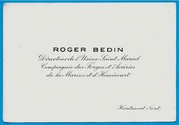 Carte De Visite ROGER BEDIN Directeur De L'Usine Saint-Marcel Forges Aciéries De La Marine Et D' Homécourt 54 - Visiting Cards