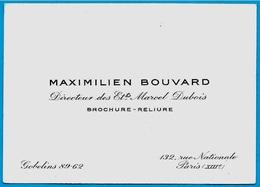 Carte De Visite MAXIMILIEN BOUVARD Directeur Des Ets Marcel Dubois BROCHURE-RELIURE Rue Nationale 75013 PARIS - Visiting Cards