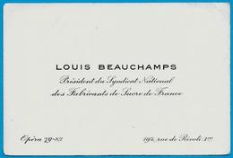 Carte De Visite LOUIS BEAUCHAMPS Président Du Syndicat National Des Fabricants De SUCRE De France 75001 PARIS Rue Rivoli - Visiting Cards