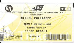 TICKET-INVITATION-RTL-CONCERT M.POLNAREFF 8 Juin 2007-Avec Badge Et Bracelet RTL-100 Ex-TBE-TRES RARE - Concerttickets