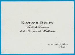 Carte De Visite EDMOND BUFFY Fondé De Pouvoirs De La Banque De Mulhouse 75002 Rue De La Paix - Visiting Cards