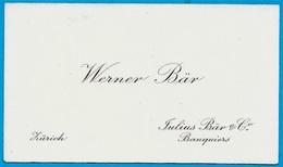 Carte De Visite Werner Bär - Julius Bär & Co Banquiers ZÜRICH Suisse * Banque - Visiting Cards