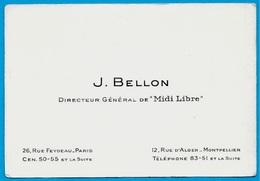 """Carte De Visite J. BELLON Directeur Général De """"MIDI LIBRE"""" 34 Montpellier 75002 Paris ** Journal Journaliste - Visiting Cards"""