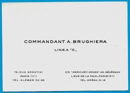 """Carte De Visite COMMANDANT A. BRUGHIERA Linea """"C"""" 75016 & 75002 C/o """"Mercury-Omnes"""" Ag-Généraux - Visiting Cards"""