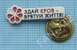 UKRAINE  / Badge, Pin / Medicine. Donor. Donate Blood - Save Life! - Medical