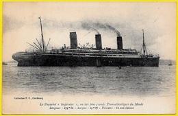 """CPA Le Paquebot """"IMPERATOR"""" Un Des Plus Grands Transatlantiques Du Monde ° Collection F.C. Cherbourg (50) * Bateau Ship - Steamers"""