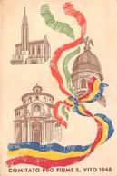 """0589 """"COMITATO PRO FIUME S. VITO - 1948"""" ANIMATA. CART. ORIG. NON SPEDITA - Storia"""