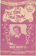 Ni Toi, Ni Moi - Mick Micheyl  (p : Mick Micheyl ;  M :Mick Micheyl) , 1952 - Non Classés