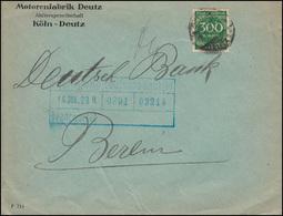 Firmenlochung D Auf Infla 300 Mark Als EF Brief KÖLN-DEUTZ 13.7.23 Nach Berlin - Allemagne