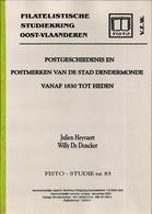 Postgeschiedenis En Postmerken Van DENDERMONDE Vanaf 1830 Tot Heden (FISTO N°83 - 2004) - 100 Blz. ... - Philatélie Et Histoire Postale