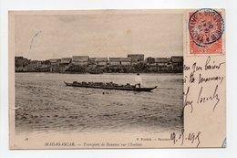 - CPA MADAGASCAR - Transport De Bananes Sur L'Ivolina 1905 - Edition Froelich N° 18 - - Madagascar