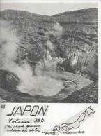 PHOTO SIGNEE  ROBILLARD N°33 ORIGINALE ANCIENNE DE 15CM/11CM : LE VOLCAN A 50 LE PLUS GRAND DU GLOBE KIU-SHIU JAPON - Lieux