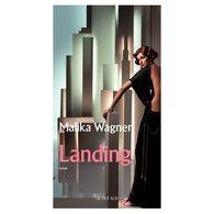 Landing Malika Wagner +++TBE+++ PORT OFFERT - Bücher, Zeitschriften, Comics