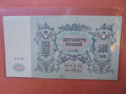 RUSSIE 500 ROUBLES 1918 CIRCULER (B.3) - Russia