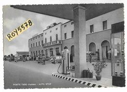 Emilia Romagna-parma-ponte Taro Auto Stop Hotel Bologna Veduta Benzinaio Albergo Auto Epoca Ristorante Animatissima - Italia