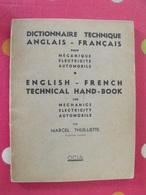 Dictionnaire Technique Anglais-français (mécanique, électricité, Automobile). Marcel Thuilliette. OCIA 1945 - Dictionnaires