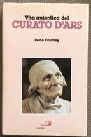 1996 RENÉ FOURREY -  VITA AUTENTICA DEL CURATO D'ARS / San Giovanni Maria Vianney - Religion