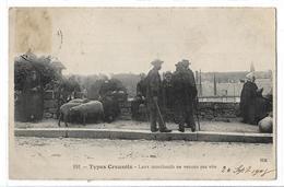 CPA Creuse Types Creusois N°191 Laux Morchands Ne Venons Pas Vite HM Voyagée 1908 - Zonder Classificatie