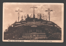 Moresnet - Salut De Moresnet Belge - Kreuzigungsgruppe Auf Dem Calvarienberg - éd. Hubert Grümmer - Plombières