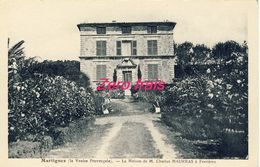 13 - Martigues - La Maison De M. Charles Maurras à Ferrières - Martigues