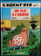 Raoul Cauvin / Cox - L' Agent 212 - N° 7 - Un Flic à L'ombre - Éditions Dupuis  - (  1994 ) . - Agent 212, L'