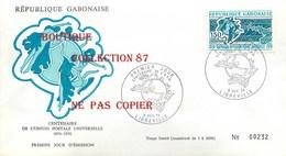 ☺♦♦ CENTENAIRE De L'U.P.U. < LIBREVILLE 1974 < GABON PREMIER JOUR - UPU (Wereldpostunie)