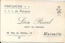Carte De Visite Parfumerie De Marque Léon Ravel Agent De Fabrique 12 Rue De L'Etrieu Marseille - Visiting Cards