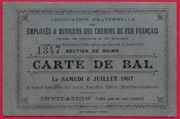 Rare 1907 CARTE De BAL Invitation 51 REIMS ** Association Fraternelle EMPLOYES & OUVRIERS Des CHEMINS De FER - Old Paper