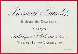 """Carte De Visite Commerciale """"BOSSUAT & GAUDET"""" Rue Du Sentier 75002 PARIS Tissus Haute Nouveauté (Fabrique à 02 BOHAIN) - Visiting Cards"""