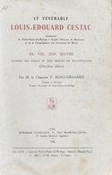 LE VENERABLE LOUIS-EDOUARD CESTAC, SA VIE, SON OEUVRE Par Le Chanoine P. BORDARRAMPE - Religion