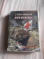 J Etais Medecin A Dien Biem Phu - Livres