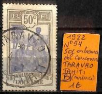 [837678]B//O/Used-France (colonies) Océanie 1922 - N° 54, 50c Outremer, Obl Concours, TARAVAO, TAHITI, (mince) - Océanie (Établissement De L') (1892-1958)