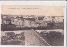 CPA - MONTPELLIER - 113. Hôpital Suburbain Vue Générale - Montpellier
