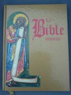 La Bible Illustrée Présentée Par Dominique Spiess/ Edita, 1993 - Religion