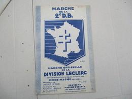 MARCHE DE LA 2e D.B. MARCHE OFFICIELLE DE LA DIVISION LECLERC ENREGISTREE PAR PIERRE NOUGARO MAI 1945 PAROLES ANDRE LEDU - Documents