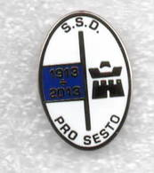 SSD Pro Sesto Sn Giovanni Calcio Distintivi FootBall Soccer Spilla Pins Italy - Football