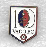 100° Anniversario Vado FC Vado Ligure Savona Calcio Distintivi FootBall Soccer Spilla Pins Italy - Calcio