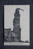 Guerre 1914 -18 : Le Clocher De La Basilique D'ALBERT Après Le Bombardement. - Oorlog 1914-18