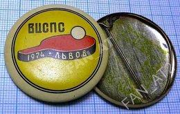 USSR / Badge / Soviet Union / UKRAINE Table Tennis. Ping Pong All-Union Central Council Of Trade Unions. Lviv Lvov 1974 - Tennis Tavolo