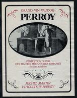 Etiquette De Vin // Perroy, Fédération Suisse Des Maîtres Mécaniciens Diplômés, Section Vaudoise - Métiers